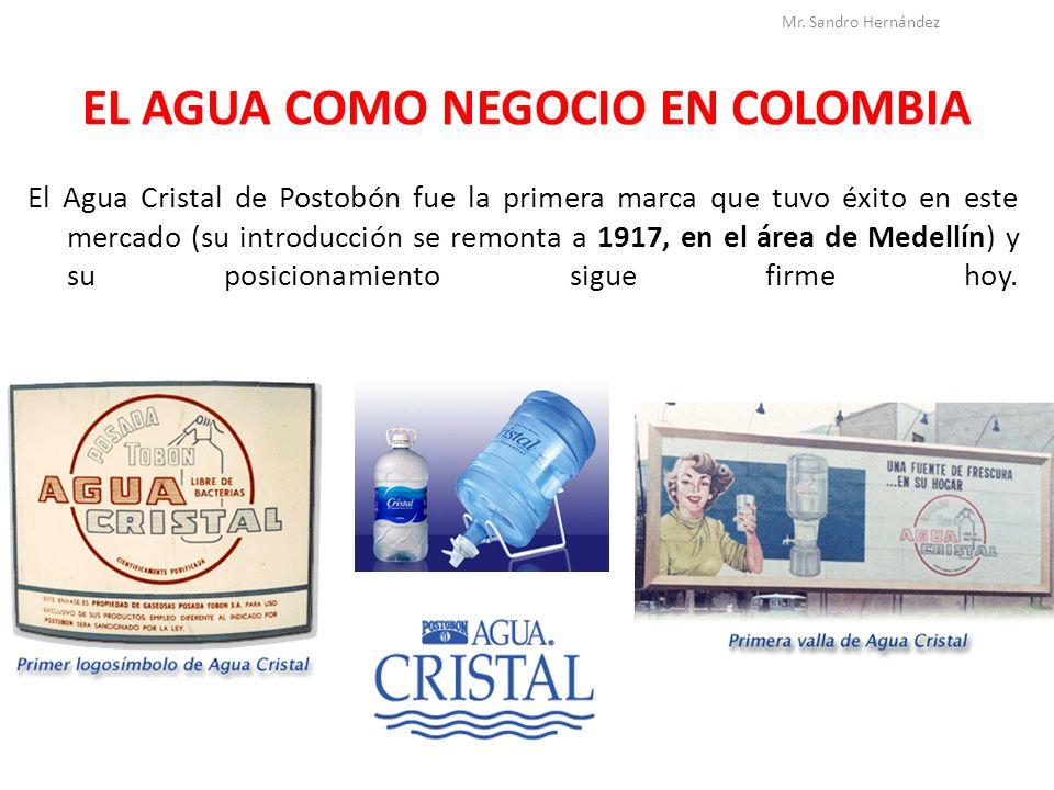 EL AGUA COMO NEGOCIO EN COLOMBIA El Agua Cristal de Postobón fue la primera marca que tuvo éxito en este mercado (su introducción se remonta a 1917, e