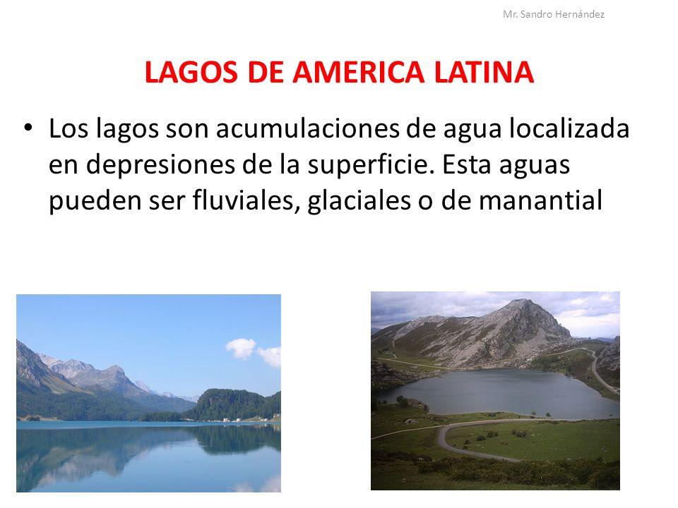 LAGOS DE AMERICA LATINA Los lagos son acumulaciones de agua localizada en depresiones de la superficie. Esta aguas pueden ser fluviales, glaciales o d