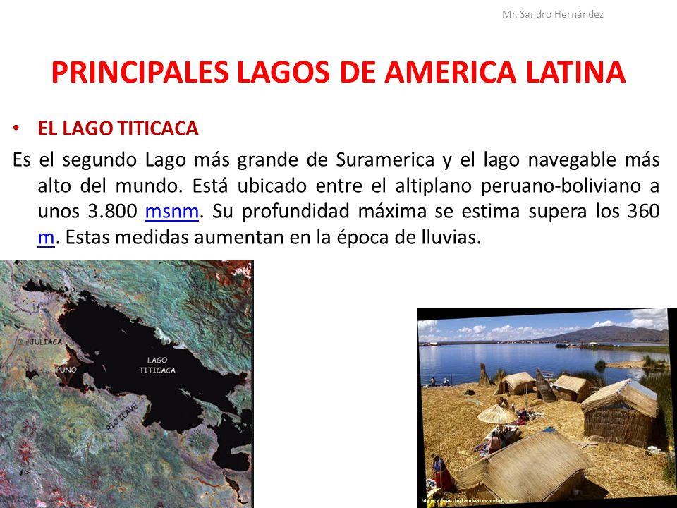 PRINCIPALES LAGOS DE AMERICA LATINA EL LAGO TITICACA Es el segundo Lago más grande de Suramerica y el lago navegable más alto del mundo. Está ubicado