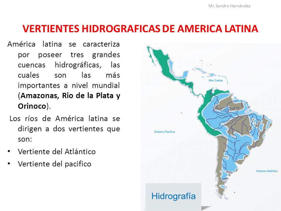 VERTIENTES HIDROGRAFICAS DE AMERICA LATINA VERTIENTE DEL ATLÁNTICO A este océano vierten sus aguas los ríos Usumacinta, Atrato, Magdalena, Orinoco, Amazonas, Parana(Argentina), Uruguay(Uruguay), Rio colorado (Argentina), San francisco (Brasil)etc.