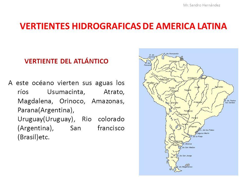 VERTIENTES HIDROGRAFICAS DE AMERICA LATINA VERTIENTE DEL ATLÁNTICO A este océano vierten sus aguas los ríos Usumacinta, Atrato, Magdalena, Orinoco, Am