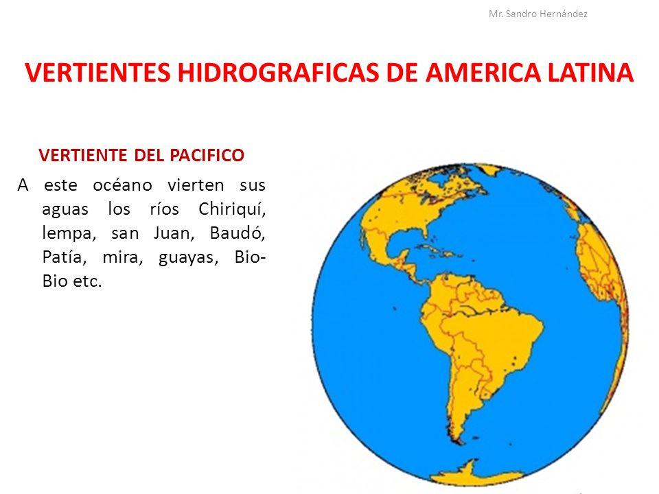 VERTIENTES HIDROGRAFICAS DE AMERICA LATINA VERTIENTE DEL PACIFICO A este océano vierten sus aguas los ríos Chiriquí, lempa, san Juan, Baudó, Patía, mi