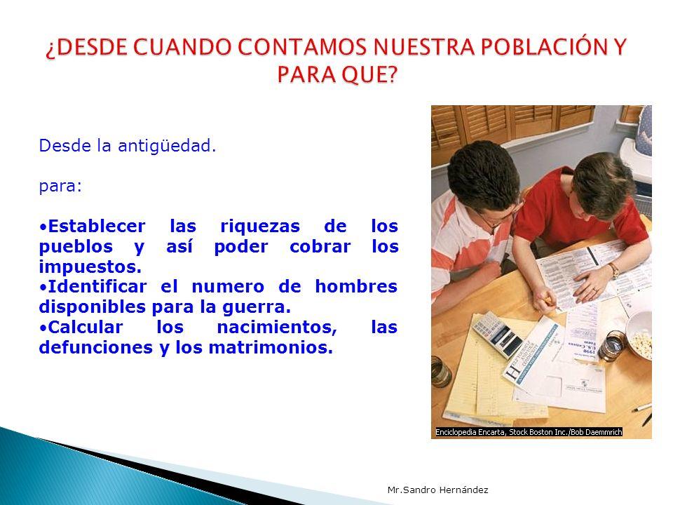 Solo a partir del siglo XVIII se desarrollaron los primeros censos poblacionales en varios países europeos y en Colombia.