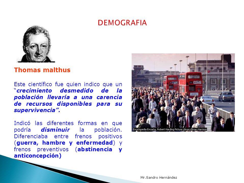 Thomas malthus Este científico fue quien indico que uncrecimiento desmedido de la población llevaría a una carencia de recursos disponibles para su supervivencia.