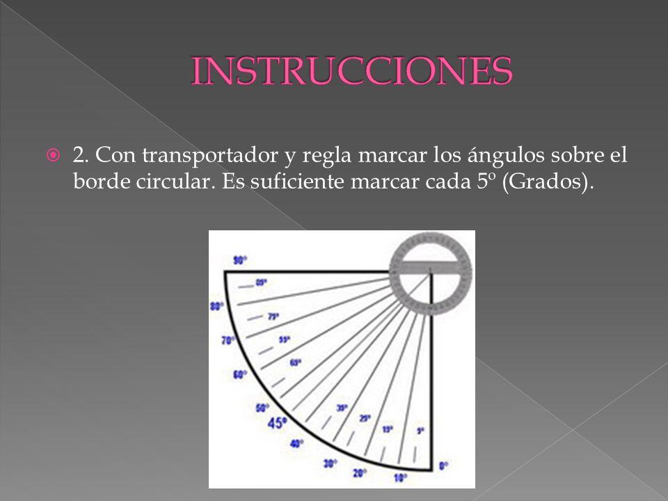 2. Con transportador y regla marcar los ángulos sobre el borde circular. Es suficiente marcar cada 5º (Grados).
