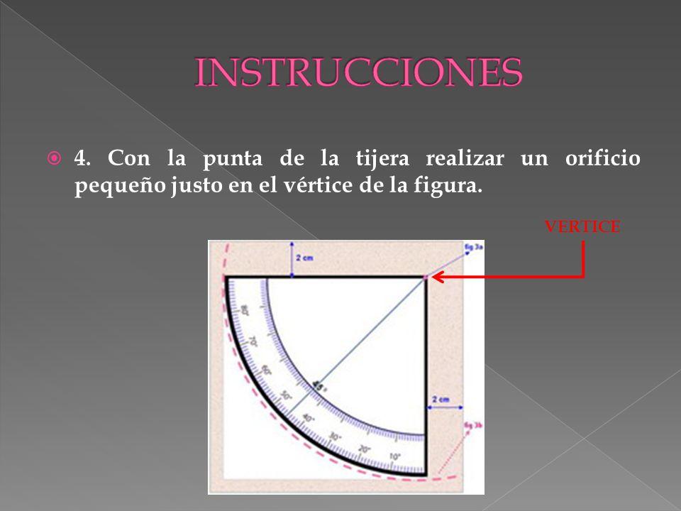 4. Con la punta de la tijera realizar un orificio pequeño justo en el vértice de la figura. VERTICE