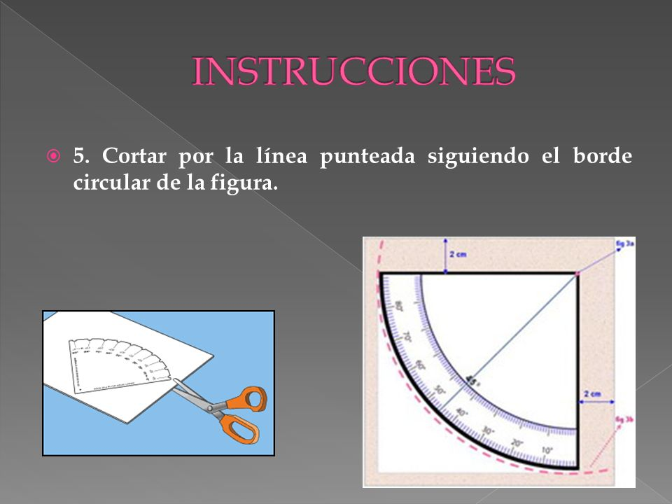 5. Cortar por la línea punteada siguiendo el borde circular de la figura.