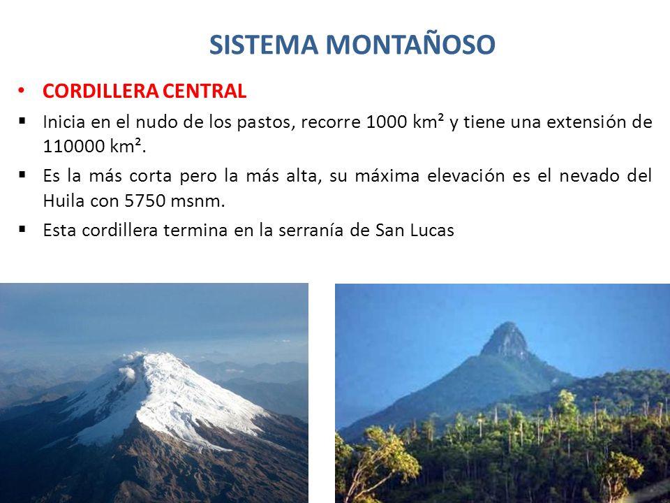SISTEMA MONTAÑOSO CORDILLERA ORIENTAL Inicia en el macizo Colombiano, recorre 1300 km², su extensión es de 130000 km² Su mayor elevación es el alto de ritacuba, en la sierra nevada del cocuy a 5493 msnm En el nudo de santurban la cordillera se bifurca, un ramal se va a Venezuela (Mérida) y el otro hace frontera entre Colombia y Venezuela (Motilones, perijá, oca)