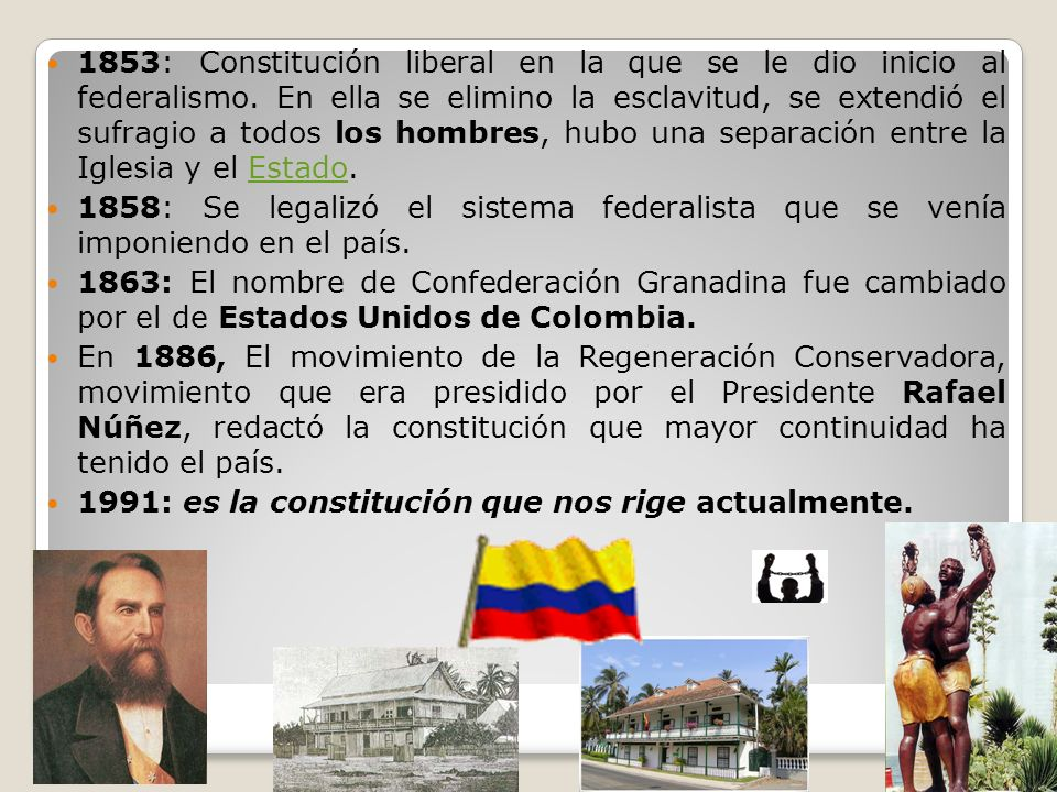 1853: Constitución liberal en la que se le dio inicio al federalismo. En ella se elimino la esclavitud, se extendió el sufragio a todos los hombres, h
