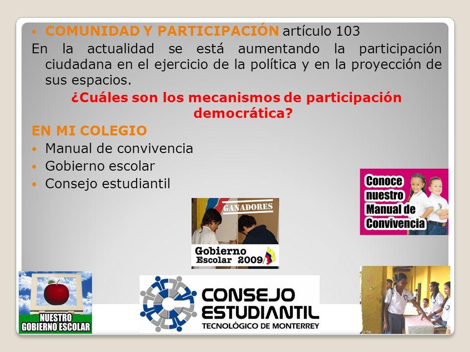 COMUNIDAD Y PARTICIPACIÓN artículo 103 En la actualidad se está aumentando la participación ciudadana en el ejercicio de la política y en la proyecció