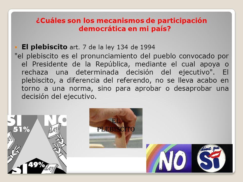 ¿Cuáles son los mecanismos de participación democrática en mi país? El plebiscito art. 7 de la ley 134 de 1994