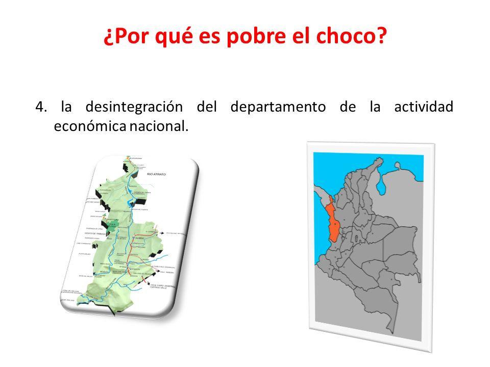 ¿Por qué es pobre el choco? 4. la desintegración del departamento de la actividad económica nacional.