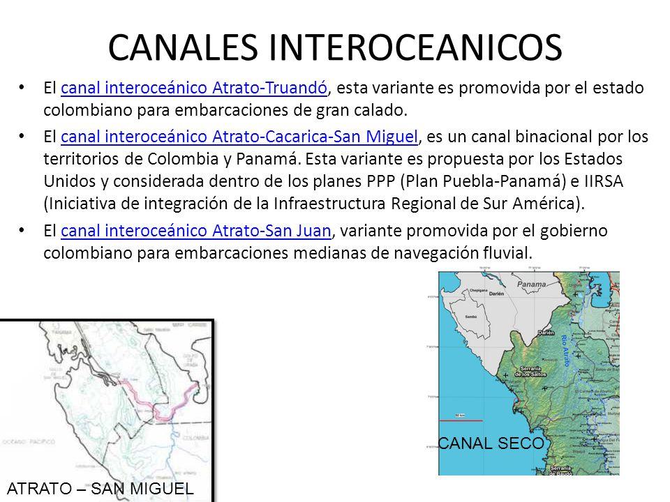CANALES INTEROCEANICOS El canal interoceánico Atrato-Truandó, esta variante es promovida por el estado colombiano para embarcaciones de gran calado.ca