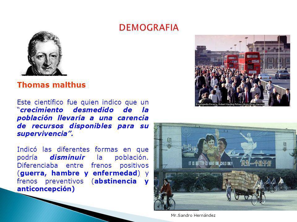 Thomas malthus Este científico fue quien indico que uncrecimiento desmedido de la población llevaría a una carencia de recursos disponibles para su su