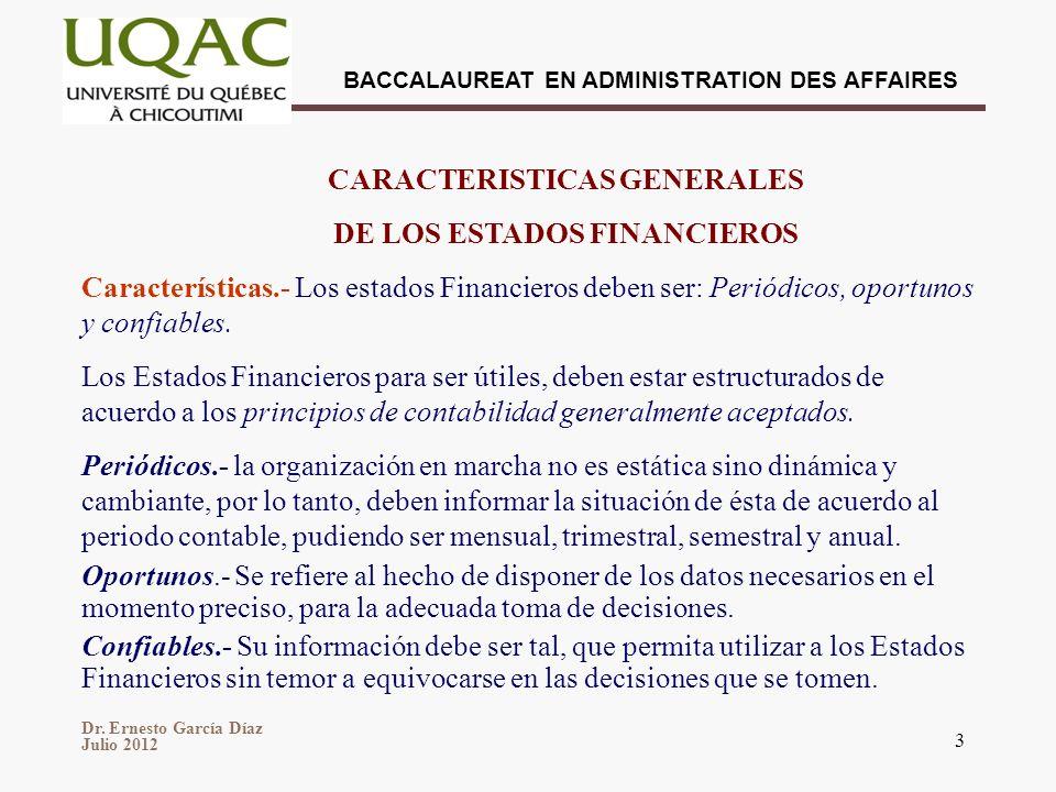 Dr. Ernesto García Díaz Julio 2012 BACCALAUREAT EN ADMINISTRATION DES AFFAIRES 3 CARACTERISTICAS GENERALES DE LOS ESTADOS FINANCIEROS Características.