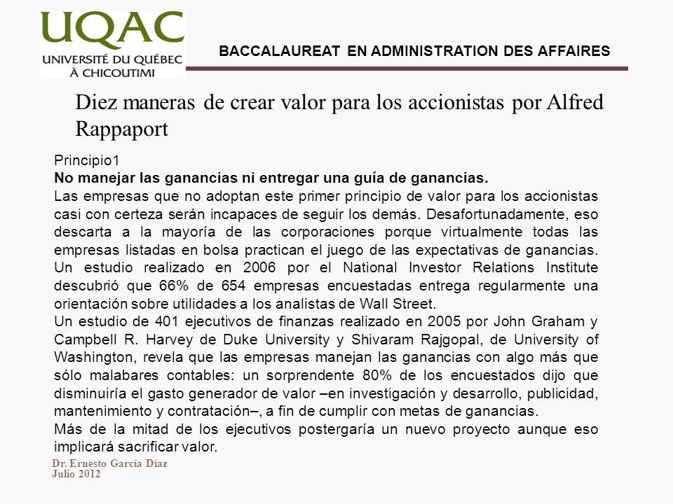 Dr. Ernesto García Díaz Julio 2012 BACCALAUREAT EN ADMINISTRATION DES AFFAIRES Principio1 No manejar las ganancias ni entregar una guía de ganancias.