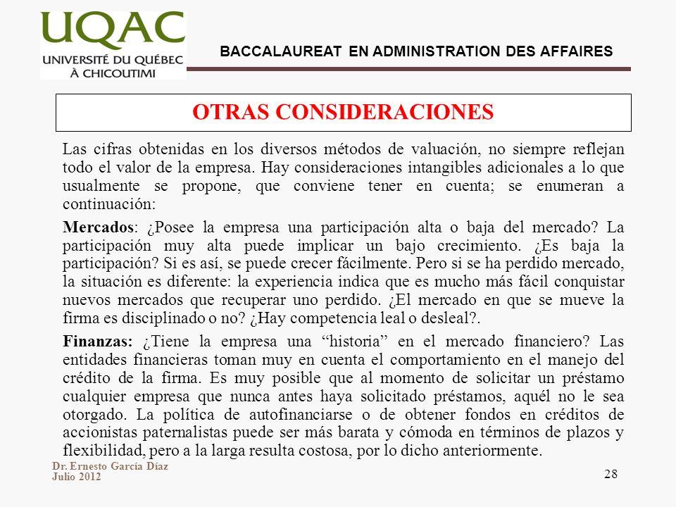 Dr. Ernesto García Díaz Julio 2012 BACCALAUREAT EN ADMINISTRATION DES AFFAIRES 28 Las cifras obtenidas en los diversos métodos de valuación, no siempr