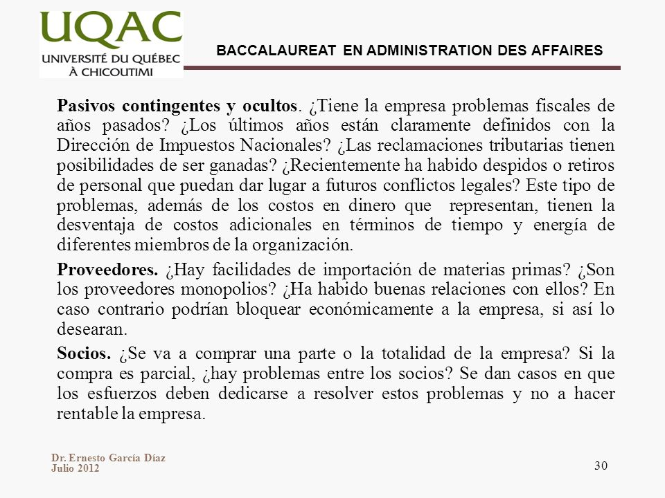 Dr. Ernesto García Díaz Julio 2012 BACCALAUREAT EN ADMINISTRATION DES AFFAIRES 30 Pasivos contingentes y ocultos. ¿Tiene la empresa problemas fiscales