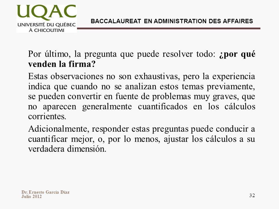 Dr. Ernesto García Díaz Julio 2012 BACCALAUREAT EN ADMINISTRATION DES AFFAIRES 32 Por último, la pregunta que puede resolver todo: ¿por qué venden la