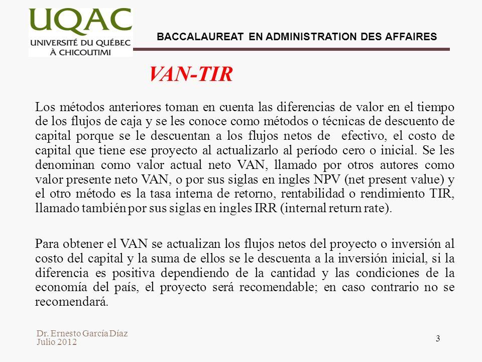 Dr. Ernesto García Díaz Julio 2012 BACCALAUREAT EN ADMINISTRATION DES AFFAIRES 3 Los métodos anteriores toman en cuenta las diferencias de valor en el