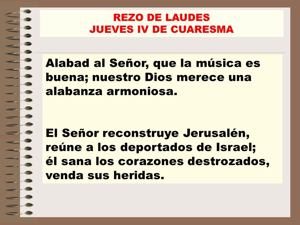 Alabad al Señor, que la música es buena; nuestro Dios merece una alabanza armoniosa. El Señor reconstruye Jerusalén, reúne a los deportados de Israel;