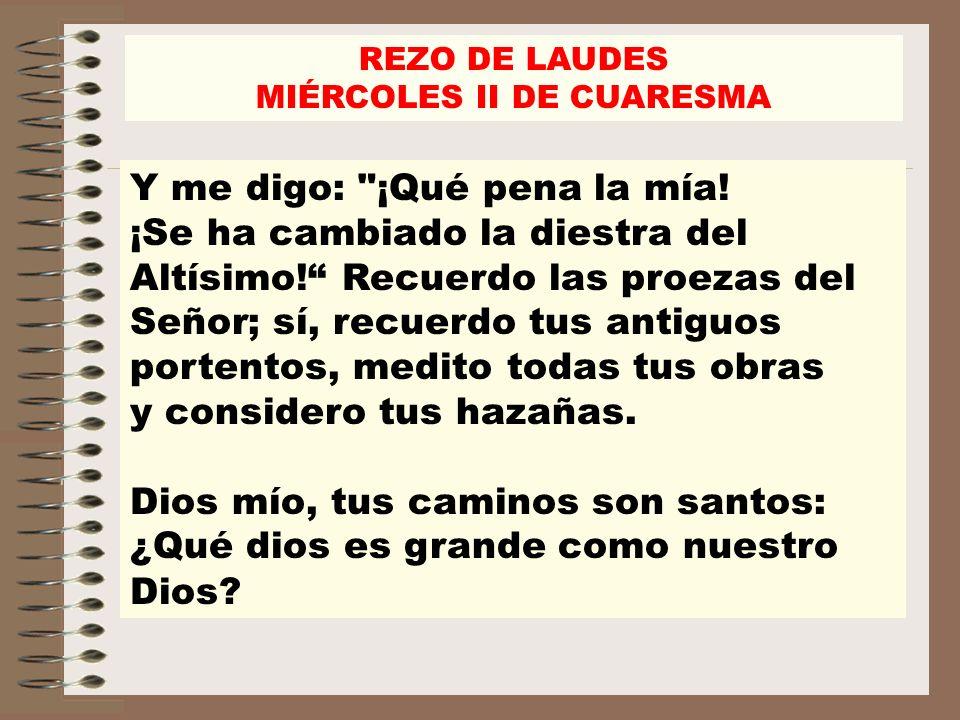 REZO DE LAUDES MIÉRCOLES II DE CUARESMA Y me digo:
