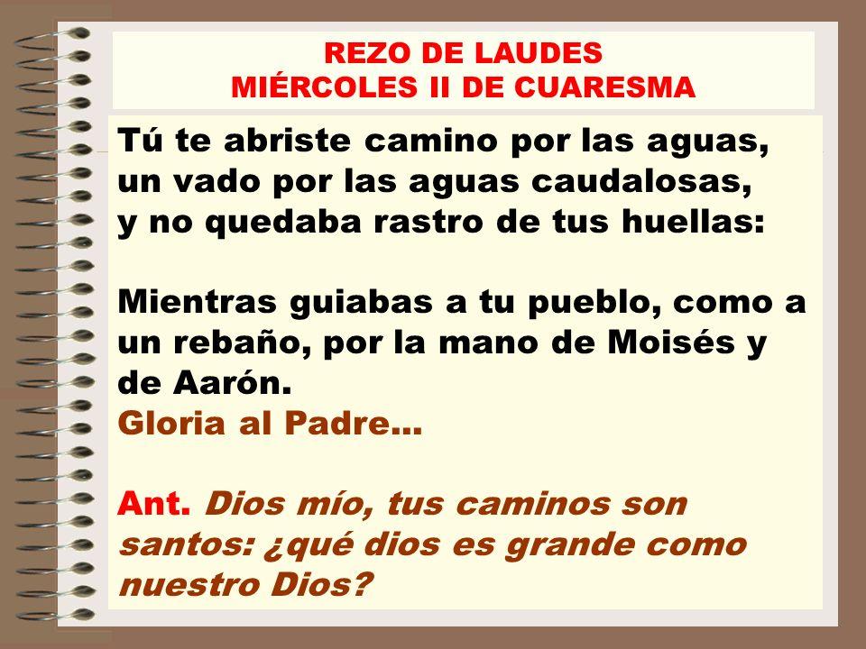 REZO DE LAUDES MIÉRCOLES II DE CUARESMA 1 Samuel 2,1-10 Ant.2.