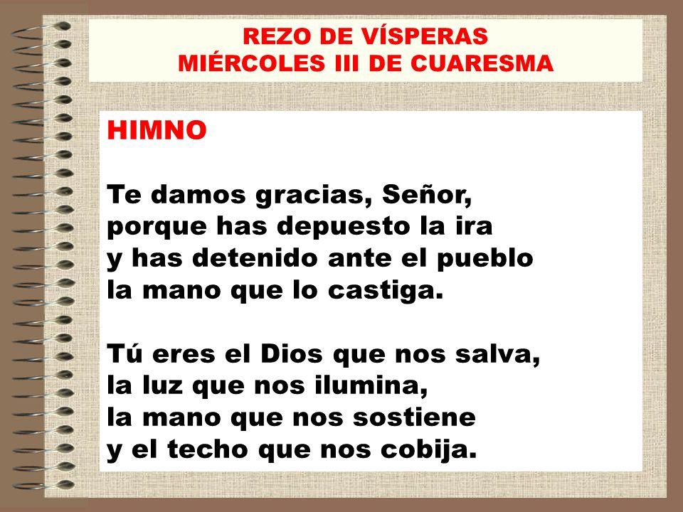 REZO DE VÍSPERAS RESPONSORIO V/.Yo dije, Señor, ten misericordia.