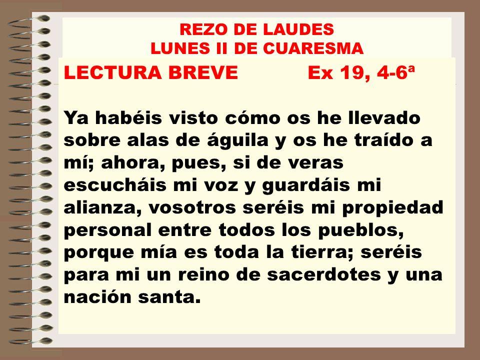 REZO DE LAUDES LUNES II DE CUARESMA RESPONSORIO V/.