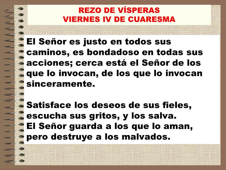 REZO DE VÍSPERAS VIERNES IV DE CUARESMA Si el que preside no es un ministro ordenado, o en el rezo individual: (se hace la señal de la cruz mientras se dice:) V/.