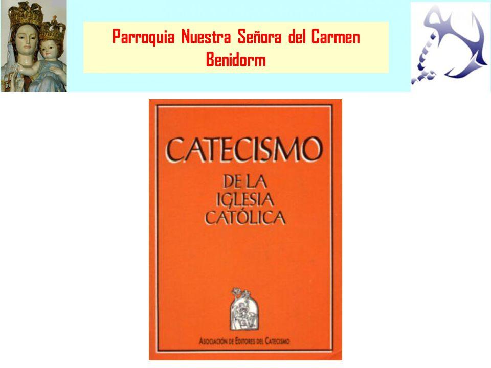 Parroquia Nuestra Señora del Carmen Benidorm Creo en un solo Dios, Padre Todopoderoso, Creador del cielo y de la tierra, de todo lo visible y lo invisible.