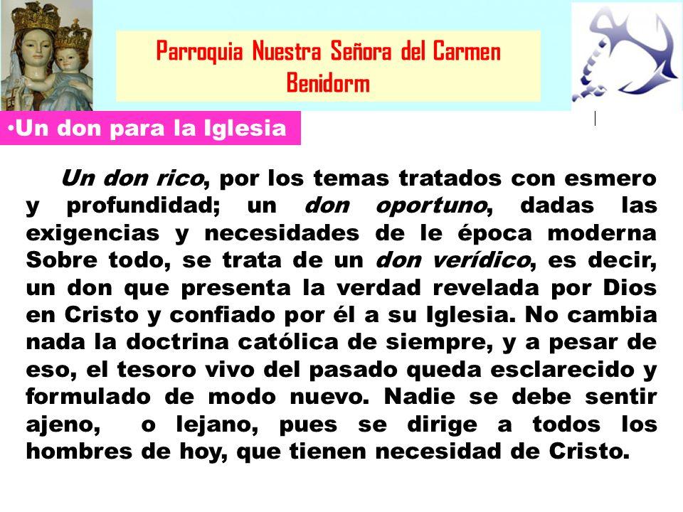 Parroquia Nuestra Señora del Carmen Benidorm Una mediación necesaria para la catequesis El catecismo ha sido una mediación necesaria en la catequesis como instrumento privilegiado al servicio de la enseñanza y de la transmisión de la fe.
