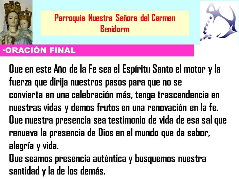 Parroquia Nuestra Señora del Carmen Benidorm Señor, que como la samaritana, sintamos la necesidad de estar contigo e invitar a otros a buscar el agua viva que mana de la fuente que eres tú.