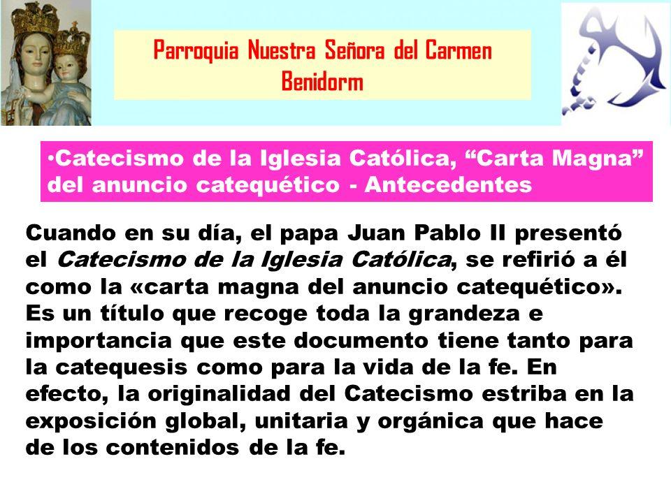 Parroquia Nuestra Señora del Carmen Benidorm Veinte años después de la conclusión del Vaticano II, en octubre de 1985, el santo padre Juan Pablo II convocó un sínodo extraordinario cuyos miembros eran los presidentes de todas las conferencias episcopales de la Iglesia Católica.