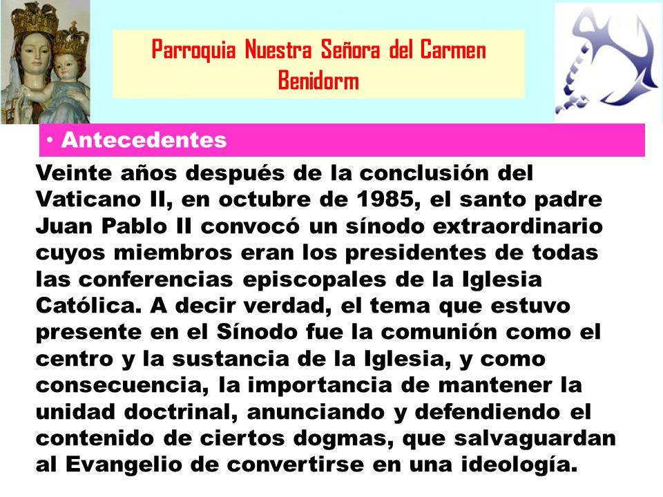 Parroquia Nuestra Señora del Carmen Benidorm Veinte años después de la conclusión del Vaticano II, en octubre de 1985, el santo padre Juan Pablo II co