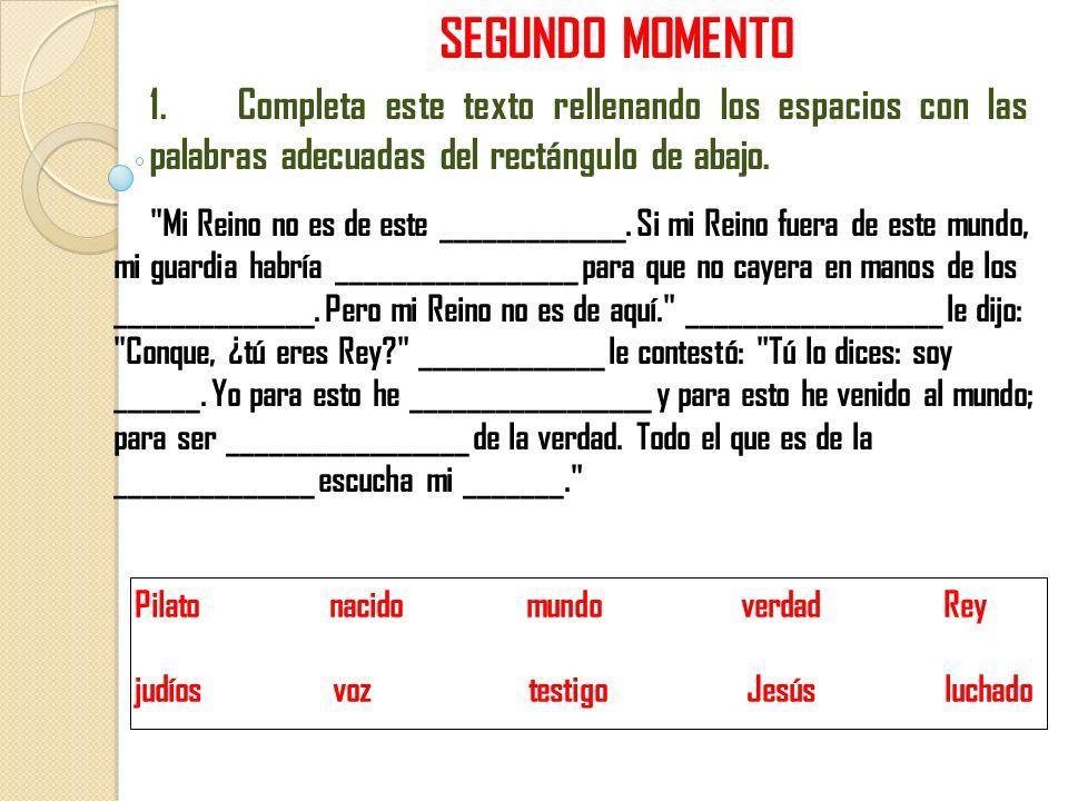 SEGUNDO MOMENTO 1. Completa este texto rellenando los espacios con las palabras adecuadas del rectángulo de abajo.
