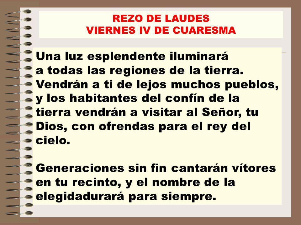 Una luz esplendente iluminará a todas las regiones de la tierra. Vendrán a ti de lejos muchos pueblos, y los habitantes del confín de la tierra vendrá