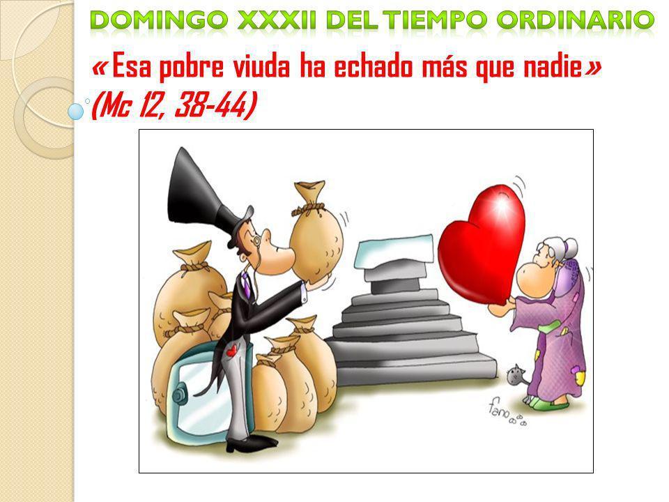 « Esa pobre viuda ha echado más que nadie» (Mc 12, 38-44)