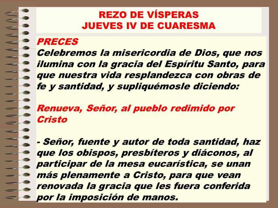 PRECES Celebremos la misericordia de Dios, que nos ilumina con la gracia del Espíritu Santo, para que nuestra vida resplandezca con obras de fe y sant