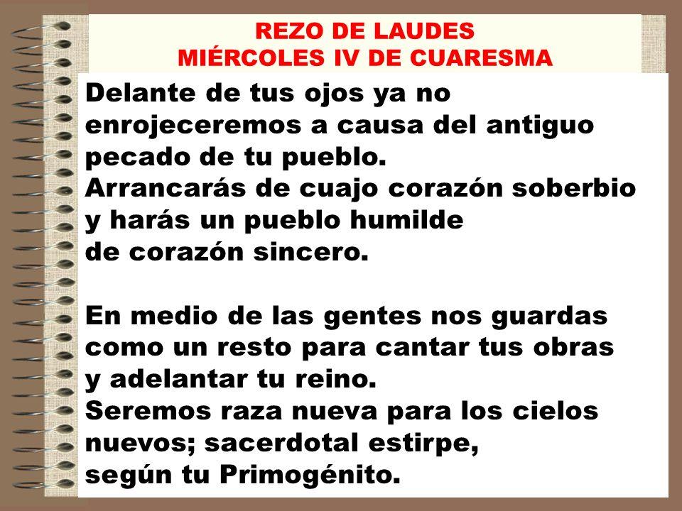 REZO DE LAUDES MIÉRCOLES IV DE CUARESMA -Haz que busquemos la caridad no únicamente en los acontecimientos importantes, sino, ante todo, en la vida ordinaria.