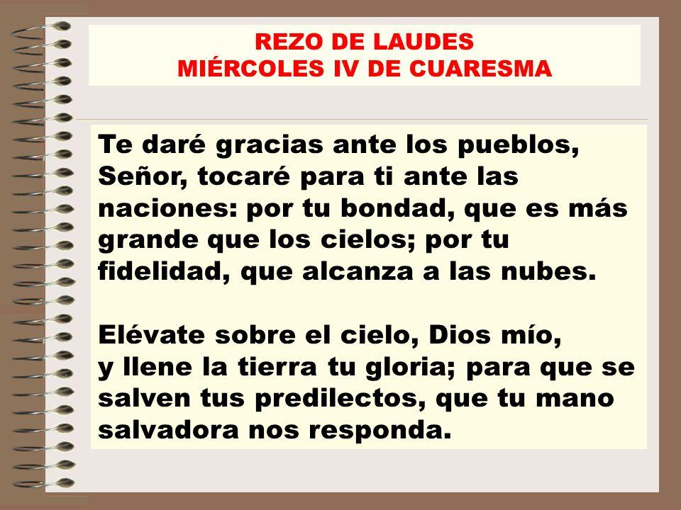 REZO DE LAUDES MIÉRCOLES IV DE CUARESMA Si el que preside no es un ministro ordenado, o en el rezo individual: (se hace la señal de la cruz mientras se dice:) V/.