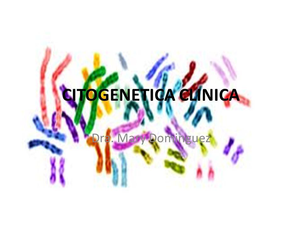 Citogenetica Clinica Estudio de los cromosomas y sus anomalías 1/150 nacidos vivos Principal causa de retraso mental y aborto 50% abortos espontáneos 1er trimestre 20% abortos espontáneos 2do trimestre Morbi-mortalidad