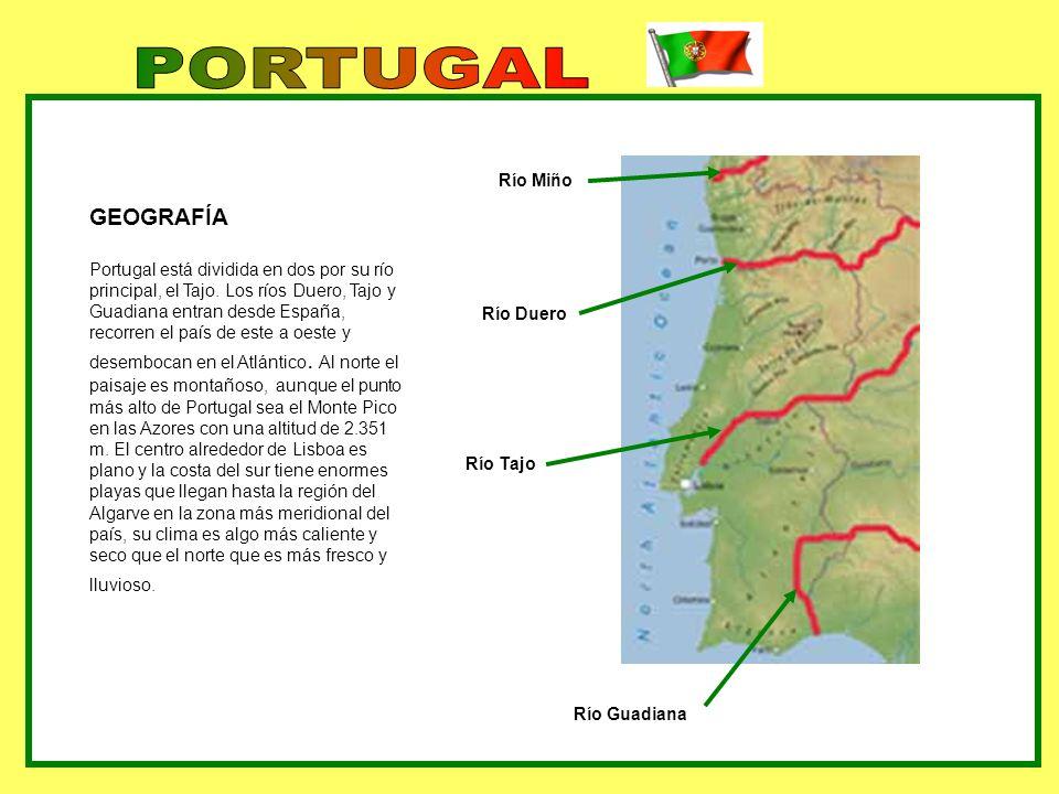 GEOGRAFÍA Portugal está dividida en dos por su río principal, el Tajo. Los ríos Duero, Tajo y Guadiana entran desde España, recorren el país de este a
