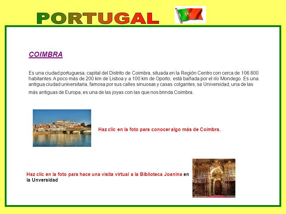 COIMBRA Es una ciudad portuguesa, capital del Distrito de Coimbra, situada en la Región Centro con cerca de 106.800 habitantes. A poco más de 200 km d