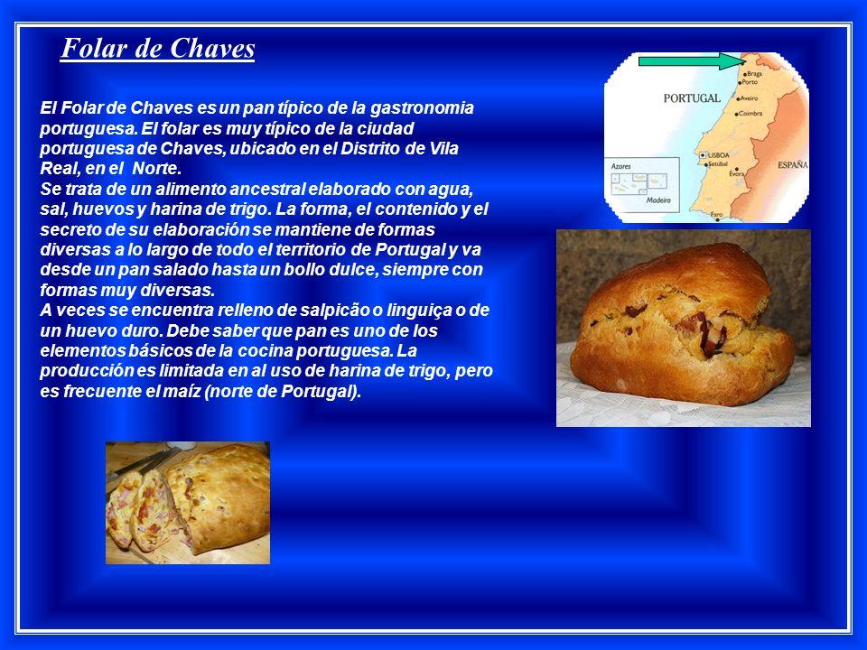 Folar de Chaves El Folar de Chaves es un pan típico de la gastronomia portuguesa.
