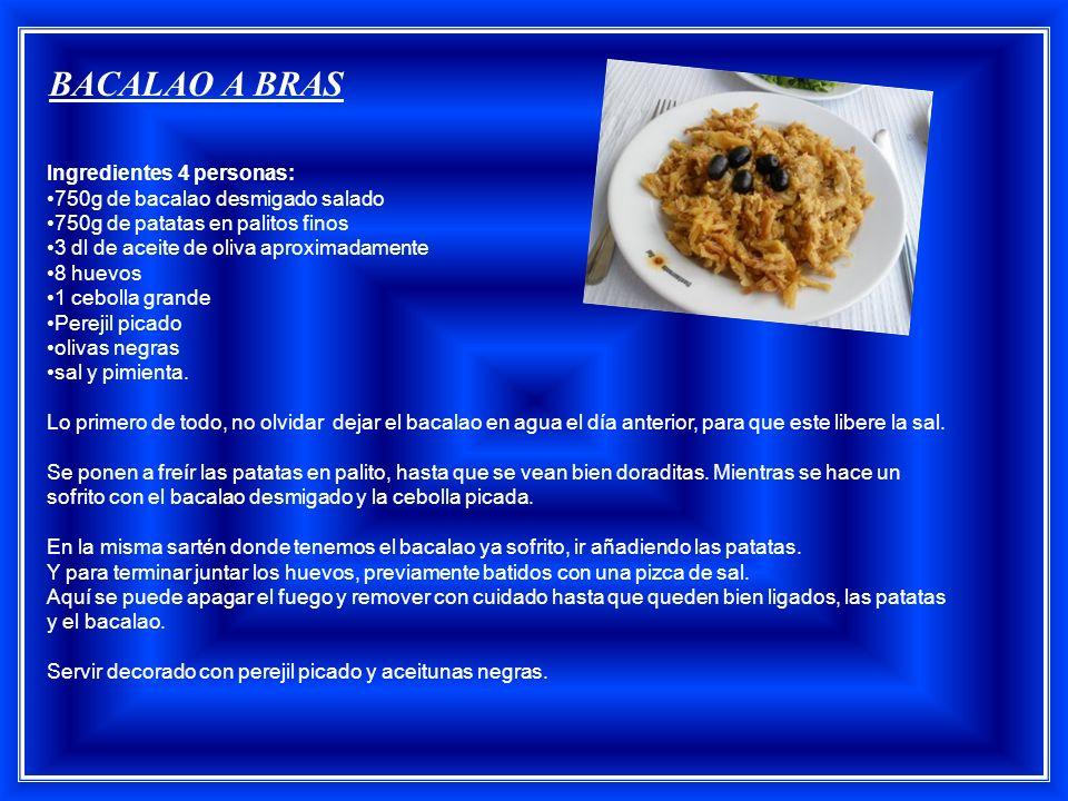 Ingredientes 4 personas: 750g de bacalao desmigado salado 750g de patatas en palitos finos 3 dl de aceite de oliva aproximadamente 8 huevos 1 cebolla grande Perejil picado olivas negras sal y pimienta.