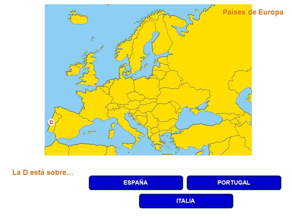 ESPAÑAPORTUGAL ITALIA La D está sobre… D