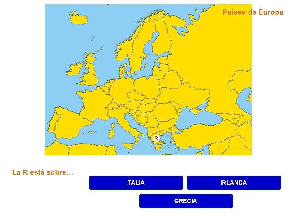 ITALIAIRLANDA GRECIA La R está sobre… R