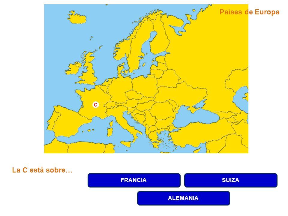 FRANCIASUIZA ALEMANIA La C está sobre… C