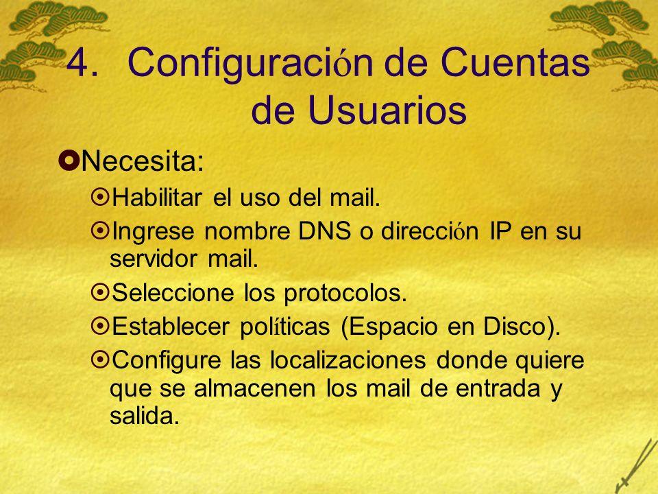 4.Configuraci ó n de Cuentas de Usuarios Necesita: Habilitar el uso del mail.